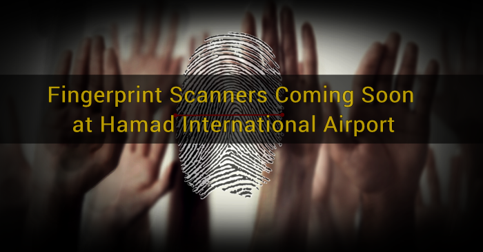 fingerprint-scanners-coming-soon-at-hamad-international-airport
