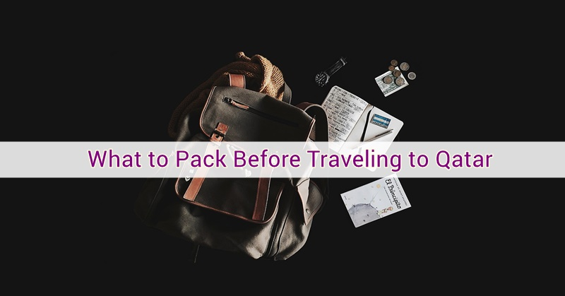 What to Pack Before Traveling to Qatar | Qatar OFW